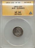 Bust Dimes: , 1833 10C -- Cleaned -- ANACS. VF30 Details. JR-9. NGC Census:(4/263). PCGS Population (7/297). Mintage: 485,000. Numismed...
