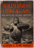 Books:World History, Mary L. Jobe Akeley. The Wilderness Lives Again. Carl Akeley and the Great Adventure. New York: Dodd, Mead & Com...