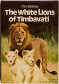 Books:Sporting Books, Chris McBride. The White Lions of Timbavati. New York &London: Paddington Press, 1977. First edition. Octavo. 2...