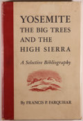 Books:Books about Books, Francis P. Farquhar. Yosemite: The Big Trees and the HighSierra. A Selective Bibliography. Berkeley:University...