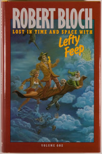 Robert Bloch. SIGNED LIMITED EDITION. Lost in Time and Space With Lefty Feep. Volume I of the Lefty Feep Trilog