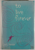 Books:Science Fiction & Fantasy, [Jerry Weist]. Jack Vance. To Live Forever. New York:Ballantine Books, 1956. First edition. Octavo. 185 pages. ...