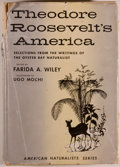 Books:Americana & American History, Farida A. Wiley, editor. Theodore Roosevelt's America.Selections from the Writing of the Oyster Bay Naturalist....