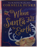 Books:Children's Books, Cornelia Funke. SIGNED. When Santa Fell to Earth. New York:Chicken House/Scholastic Inc., 2006. First American...