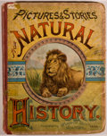 Books:Children's Books, [Color Lithographs]. Pictures & Stories from NaturalHistory. New York: McLoughlin Bros., 1886. Quarto. Publisher's...