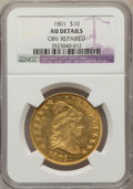 Early Eagles, 1801 $10 --Obv Repaired--NGC Details. AU. NGC Census: (9/376). PCGS Population (43/362). Mintage: 44,344. Numismedia Wsl. Pr...