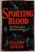 Books:Mystery & Detective Fiction, Ellery Queen [Frederic Dannay and Manfred Bennington Lee], editor.Sporting Blood: The Great Sports Detective Stories. ...