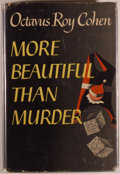 Books:Mystery & Detective Fiction, Octavius Roy Cohen. INSCRIBED. More Beautiful Than Murder.New York: Macmillan, 1948. First printing. Inscribed ...