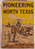 Books:Americana & American History, W. Henry Miller. SIGNED. Pioneering North Texas. SanAntonio: Naylor, [1953]. First edition, first printing. Signe...