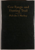 Books:Americana & American History, Malcolm S. Mackay. Cow Range and Hunting Trail. New York& London: G. P. Putnam's Sons, 1925. First edition, fir...