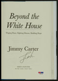 "Miscellaneous Collectibles:General, Jimmy Carter Signed ""Beyond the White House"" Hardcover Book. ..."