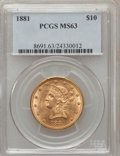 Liberty Eagles: , 1881 $10 MS63 PCGS. PCGS Population (258/18). NGC Census: (605/42).Mintage: 3,877,260. Numismedia Wsl. Price for problem f...
