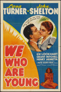 """Movie Posters:Romance, We Who Are Young (MGM, 1940). One Sheet (27"""" X 41""""). Romance.. ..."""