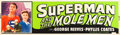 "Movie Posters:Serial, Superman and the Mole Men (Lippert, 1951). Banner (24"" X 82"").. ..."