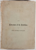 Books:Books about Books, [Civil War]. [Slavery]. John Russell Bartlett, compiler. LIMITED.The Literature of the Rebellion. A Catalogue of ...