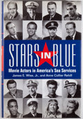 Books:Americana & American History, James E. Wise, Jr. and Anne Collier Rehill. PRESENTATION COPY TODOUGLAS FAIRBANKS, JR. Stars in Blue. Movie Actors in A...