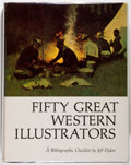 Books:Art & Architecture, Jeff Dykes. SIGNED PRESENTATION COPY. Fifty Great Western Illustrators. A Bibliographic Checklist. [N.p.]: North...