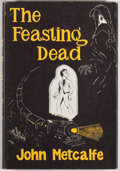 Books:Science Fiction & Fantasy, John Metcalfe. The Feasting Dead. Sauk City: Arkham House, 1954. First edition of 1200 copies printed. Octavo. 1...