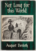 Books:Science Fiction & Fantasy, August Derleth. INSCRIBED. Not Long For This World. Sauk City: Arkham House Publishers, 1948. First edition of 2...