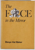 Books:Science Fiction & Fantasy, Denys Val Baker. SIGNED. The Face in the Mirror. Sauk City: Arkham House, 1971. First edition, first printing. Sig...