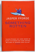 Books:Mystery & Detective Fiction, Jasper Fforde. SIGNED. Something Rotten. London: Hodder& Stoughton, 2004. First edition. Signed by the author...