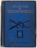 Books:Biography & Memoir, Thomas H. Russell. Life and Work of Theodore Roosevelt. [Noplace of publication]: [No publisher stated], 1919. ...