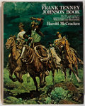 Books:Americana & American History, Harold McCracken. The Frank Tenney Johnson Book. A MasterPainter of the Old West. Garden City: Doubleday & Comp...