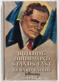 Books:Mystery & Detective Fiction, Gerard Fairlie following Sapper. Bulldog Drummond Stands Fast. London: Hodder & Stoughton Limited, 1947. First e...