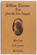Books:Biography & Memoir, Allan Campo, D. A. Carpenter and Bill Hotchkiss. INSCRIBED.William Everson: Poet From the San Joaquin. Newcastl...