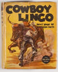 "Books:Children's Books, Fred Harman. Cowboy Lingo. Racine: Whitman, 1938. Squaresixteenmo. 292 pages. Publisher's binding. ""1457"" on spine...."