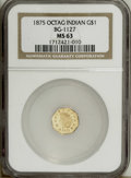 California Fractional Gold: , 1875 $1 Indian Octagonal Dollar, BG-1127, R.4, MS63 NGC. Thelustrous fields are smooth despite a few wispy reverse slide m...
