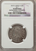Bust Quarters, 1819 25C Large 9--Improperly Cleaned--NGC Details. VF. B-1. PCGSPopulation (5/31). (#5326)...
