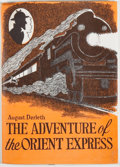 Books:Mystery & Detective Fiction, August Derleth. The Adventure of the Orient Express. NewYork: Candlelight Press, 1965. First edition, first pri...