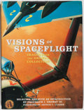 Books:Art & Architecture, Frederick I. Ordway III. SIGNED. Visions of Spaceflight: Images from the Ordway Collection. New York: Four Walls...