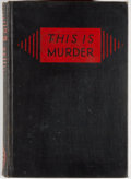 Books:Mystery & Detective Fiction, [Erle Stanley Gardner]. Charles J. Kenny. This Is Murder.New York: Morrow, 1935. First edition, first printing. Oct...