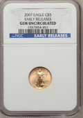 Modern Bullion Coins, 2007 $5 Tenth-Ounce Gold Eagle Early Releases Gem Uncirculated NGC.(#146910)...