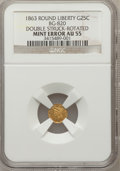 California Fractional Gold, 1863 25C Liberty Round 25 Cents, BG-820, R.5 -- Double Struck,Rotated -- AU55 NGC....