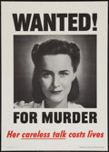 "Movie Posters:War, World War II Propaganda (U.S. Government Printing Office, 1944).Poster (20"" X 28""). ""Wanted! For Murder, Her careless talk ..."