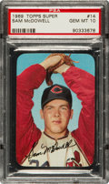 Baseball Cards:Singles (1960-1969), 1969 Topps Super Sam McDowell #14 PSA Gem Mint 10....