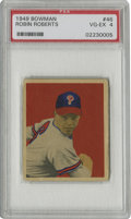 Baseball Cards:Singles (1940-1949), 1949 Bowman Robin Roberts #46 PSA VG-EX 4. Nice rookie card ofPhillies great Robin Roberts would grade higher if not for t...