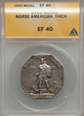 1925 Medal Norse American Thick XF40 ANACS. NGC Census: (0/0). PCGS Population (2/774). (#9450)...(PCGS# 9450)