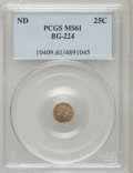 California Fractional Gold: , Undated 25C Liberty Round 25 Cents, BG-224, R.3, MS61 PCGS. PCGSPopulation (20/156). NGC Census: (1/30). (#10409)...