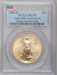 2006-W $50 One-Ounce Gold Eagle, First Strike MS70 PCGS. 20th Anniversary. PCGS Population (510). NGC Census: (0). (#899...