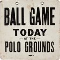 "Baseball Collectibles:Others, Circa 1940 ""Ball Game at Yankee Stadium/Polo Grounds"" SubwaySign...."