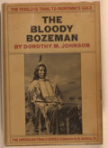 Books:Americana & American History, Dorothy M. Johnson. The Bloody Bozeman. New York:McGraw-Hill, [1971]. First edition. Octavo. 366 pages.Illustrated...