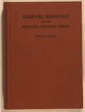 Books:Americana & American History, [Theodore Roosevelt, subject]. Thomas A. Bailey. INSCRIBED BYBAILEY. Theodore Roosevelt and the Japanese-AmericanCrise...