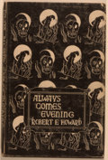 Books:Science Fiction & Fantasy, Robert E. Howard. Always Comes Evening. Sauk City: Arkham House, 1957. First edition, one of 636 copies (this being ...