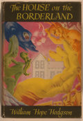 Books:Horror & Supernatural, William Hope Hodgson. The House on the Borderland, and OtherNovels. Sauk City: Arkham House, 1946. First American e...