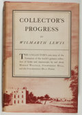 Books:Books about Books, [Books about Books]. Wilmarth Lewis. Collector's Progress. New York: Knopf, 1951. First edition. Octavo. 253 pages. ...