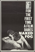 "Movie Posters:Sexploitation, Naked Fog (Liberty Pictures, 1966). One Sheet (25"" X 38"").Sexploitation.. ..."